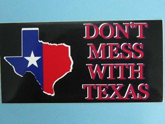 Dont Mess with Texas Bumper Sticker