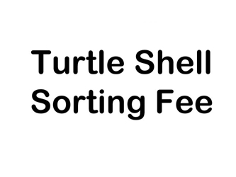 Sorting Fee for Turtle Shells