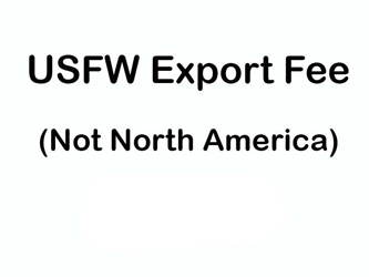 U.S. Fish & Wildlife Export Fee - Items from North America